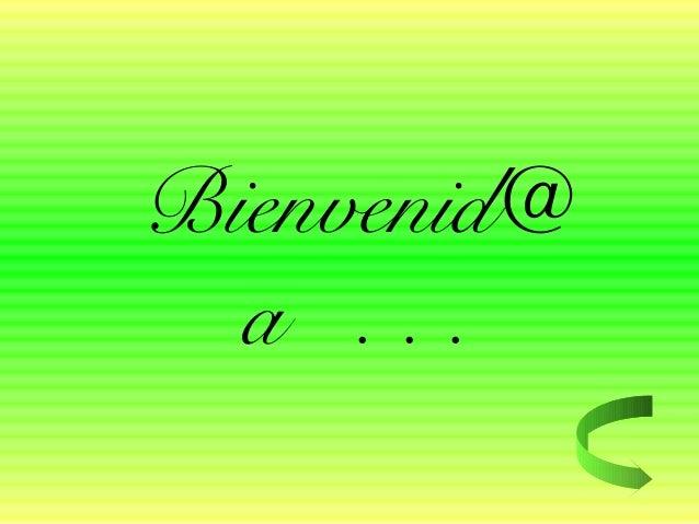 Bienvenid@ a . . .