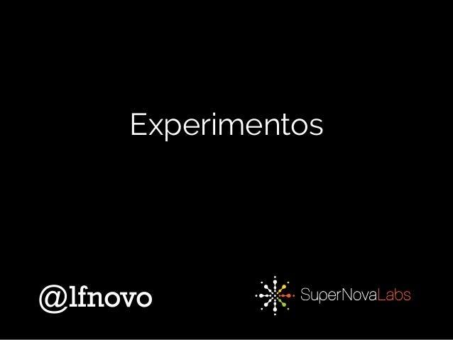 Experimentos @lfnovo