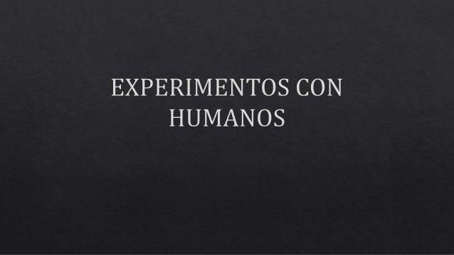 EXPERIMENTOS CON HUMANOS