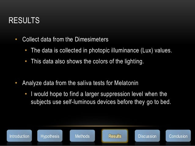 RESULTS• Collect data from the Dimesimeters• The data is collected in photopic illuminance (Lux) values.• This data also s...
