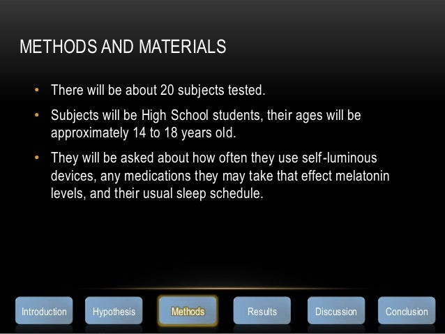 METHODS AND MATERIALS• There will be about 20 subjects tested.• Subjects will be High School students, their ages will bea...