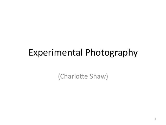 Experimental Photography (Charlotte Shaw)  1
