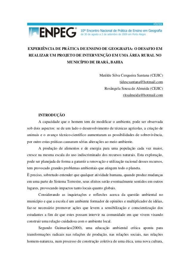 EXPERIÊNCIA DE PRÁTICA DE ENSINO DE GEOGRAFIA: O DESAFIO EM REALIZAR UM PROJETO DE INTERVENÇÃO EM UMA ÁREA RURAL NO MUNICÍ...
