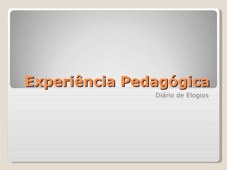Experiência Pedagógica Diário de Elogios