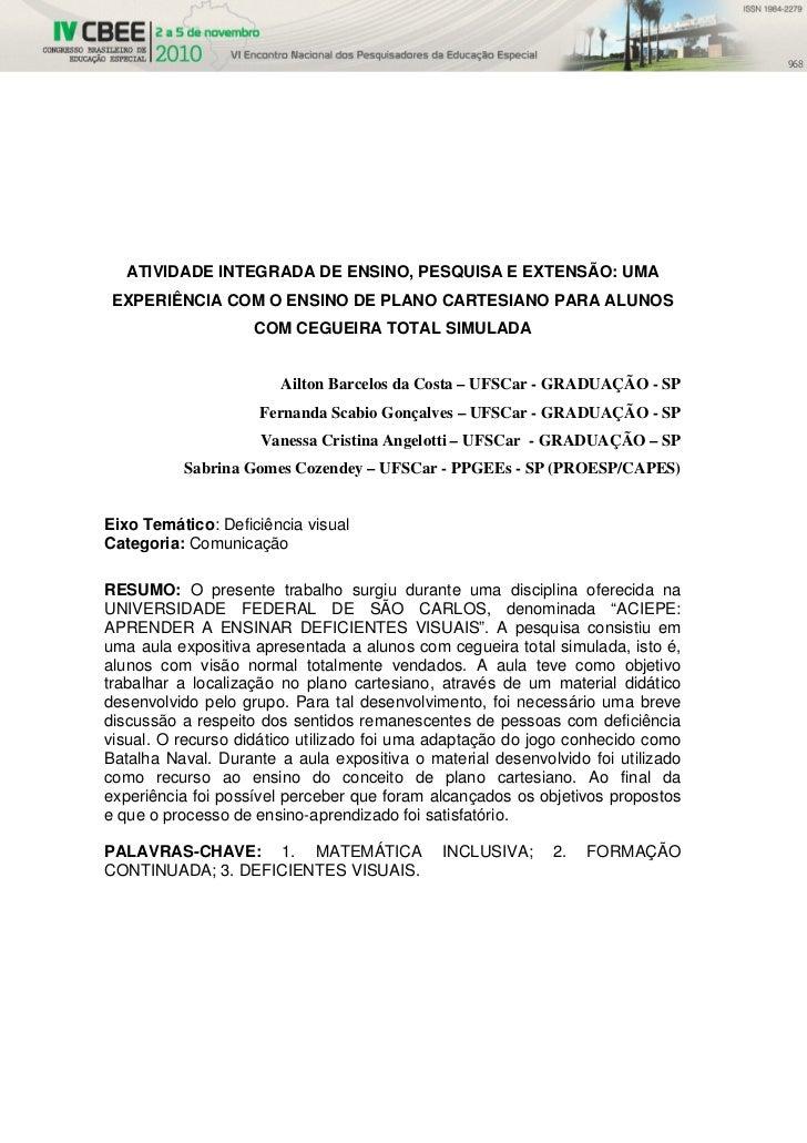 968  ATIVIDADE INTEGRADA DE ENSINO, PESQUISA E EXTENSÃO: UMA EXPERIÊNCIA COM O ENSINO DE PLANO CARTESIANO PARA ALUNOS     ...