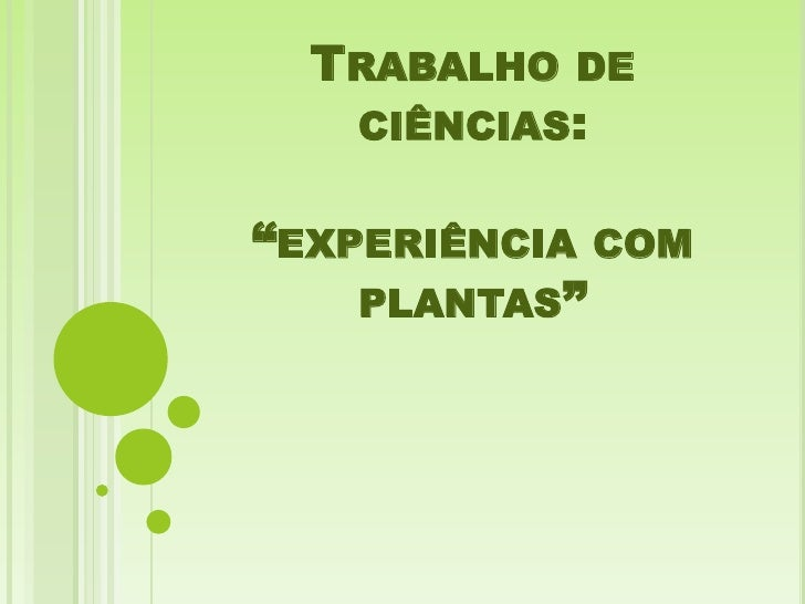 """TRABALHO   DE   CIÊNCIAS:""""EXPERIÊNCIA COM    PLANTAS"""""""