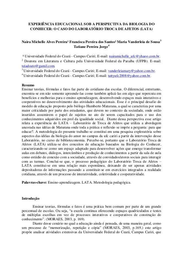 EXPERIÊNCIA EDUCACIONAL SOB A PERSPECTIVA DA BIOLOGIA DO CONHECER: O CASO DO LABORATÓRIO TROCA DE AFETOS (LATA) Naira Mich...