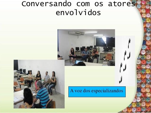 Conversando com os atores da ESP RODA DE CONVERSA COM GESTORES DAS ÁREAS MEIO DA ESP