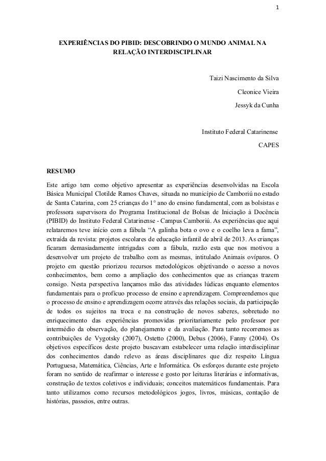1 EXPERIÊNCIASDOPIBID:DESCOBRINDOOMUNDOANIMALNA RELAÇÃOINTERDISCIPLINAR TaiziNascimentodaSilva CleoniceVieira...