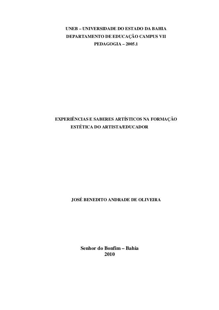 UNEB – UNIVERSIDADE DO ESTADO DA BAHIA    DEPARTAMENTO DE EDUCAÇÃO CAMPUS VII              PEDAGOGIA – 2005.1EXPERIÊNCIAS ...