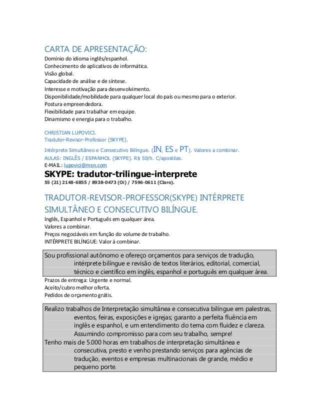 CARTA DE APRESENTAÇÃO: Domínio do idioma inglês/espanhol. Conhecimento de aplicativos de informática. Visão global. Capaci...
