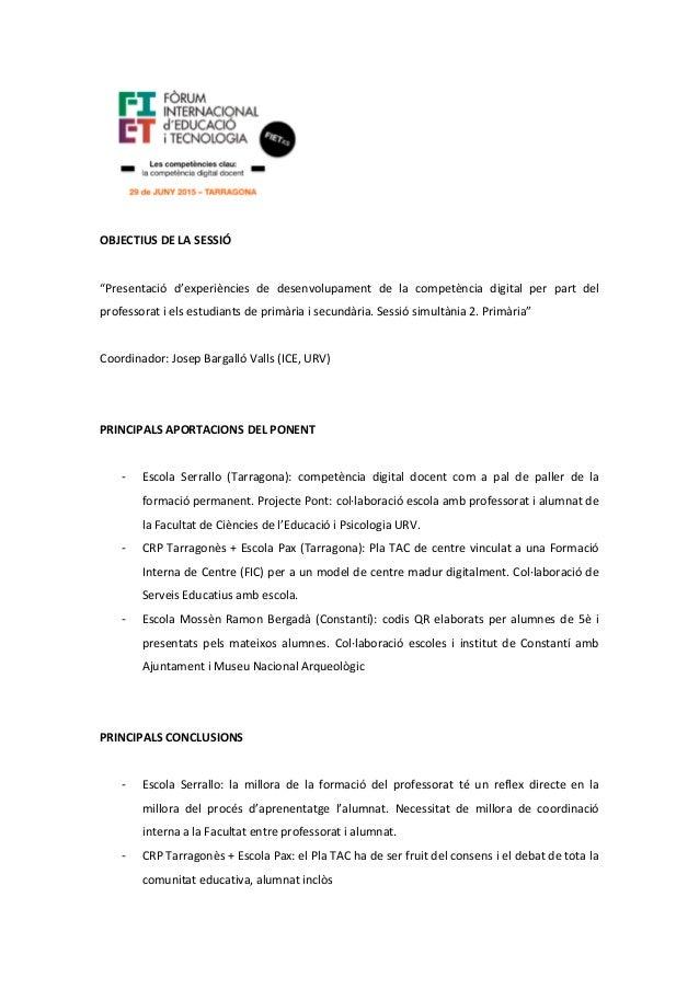 """OBJECTIUS DE LA SESSIÓ """"Presentació d'experiències de desenvolupament de la competència digital per part del professorat i..."""