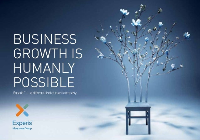 businessGrowth isHumanlyPossibleExperisTM— a different kind of talent companybusinessGrowth isHumanlyPossibleExperisTM— a ...