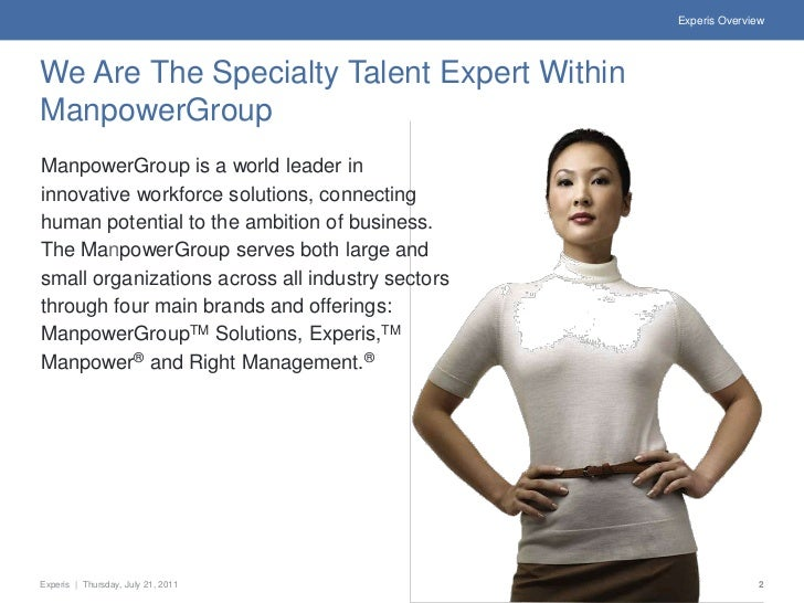 Experis OverviewWe Are The Specialty Talent Expert WithinManpowerGroupManpowerGroup is a world leader ininnovative workfor...