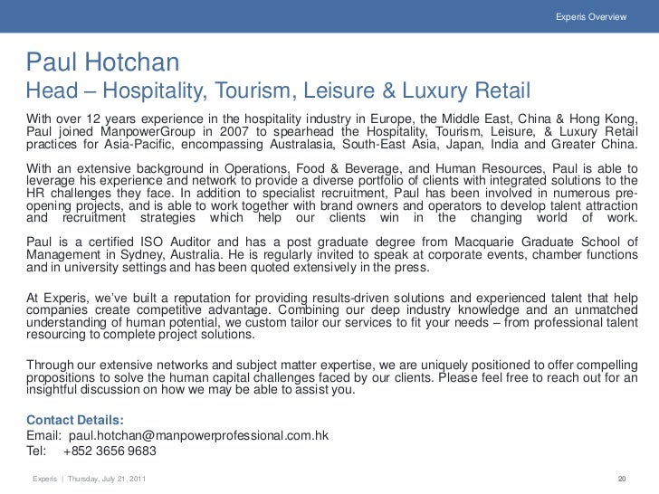 Experis OverviewPaul HotchanHead – Hospitality, Tourism, Leisure & Luxury RetailWith over 12 years experience in the hospi...