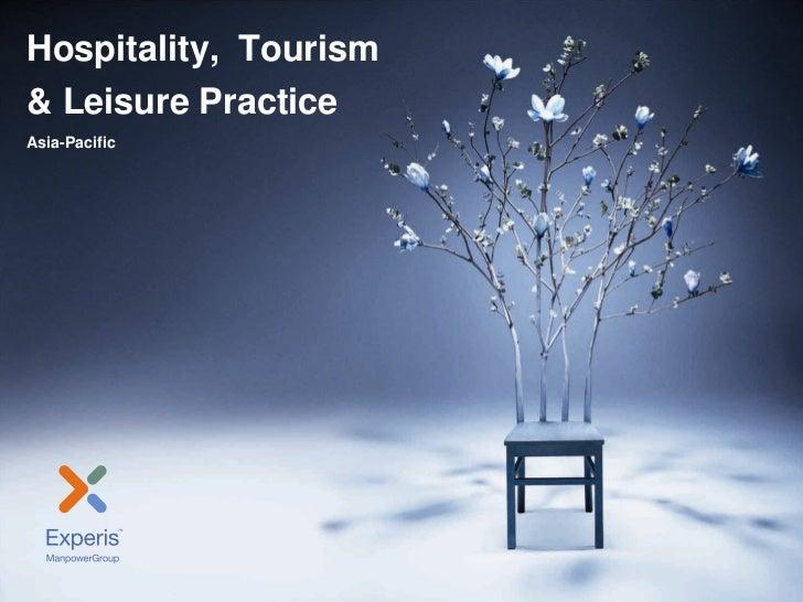 Asia Pacific Hospitality, Tourism and Leisure PracticeHospitality, Tourism& Leisure PracticeAsia-Pacific  Experis | Tuesda...