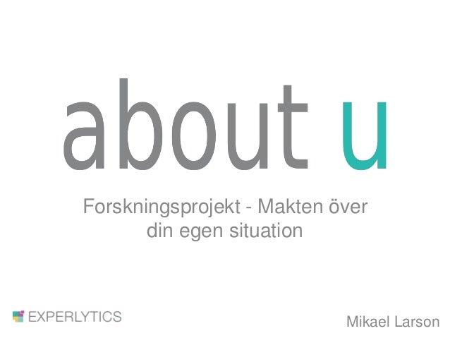 Forskningsprojekt - Makten över din egen situation Mikael Larson