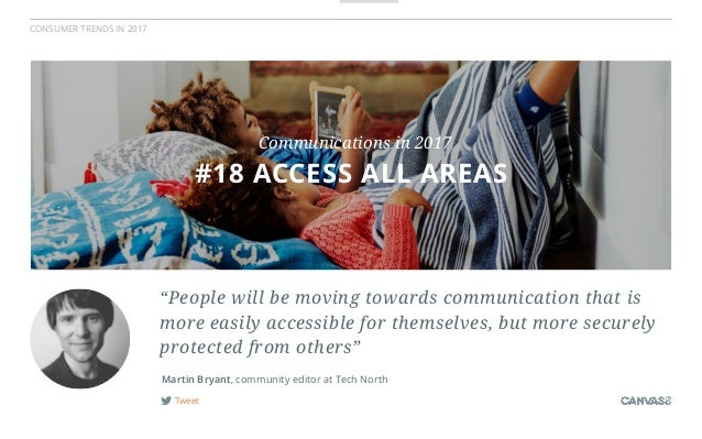 """CONSUMER TRENDS IN 2017 Tweet """"People will be moving towards communication that is more easily accessible for themselves, ..."""