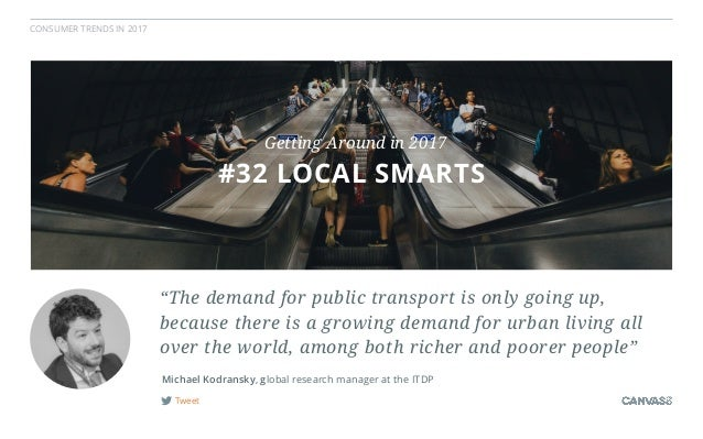 """CONSUMER TRENDS IN 2017 Tweet Michael Kodransky, global research manager at the ITDP """"The demand for public transport is o..."""