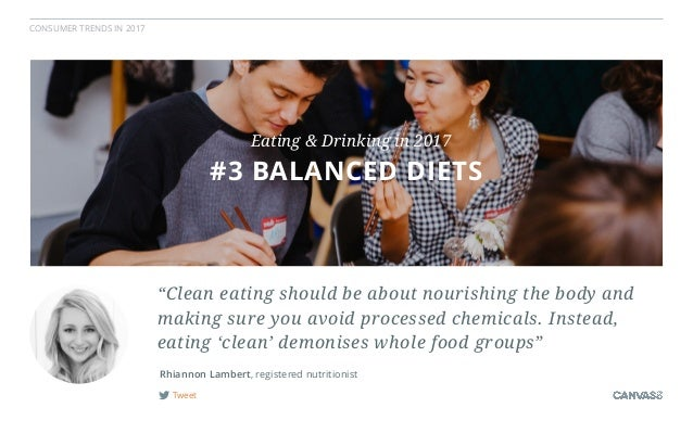 """CONSUMER TRENDS IN 2017 Tweet """"Clean eating should be about nourishing the body and making sure you avoid processed chemic..."""