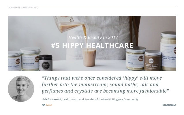 """CONSUMER TRENDS IN 2017 Tweet Fab Giovanetti, health coach and founder of the Health Bloggers Community """"Things that were ..."""