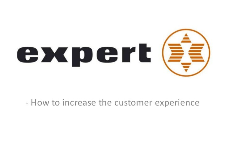 - How to increase the customer experience