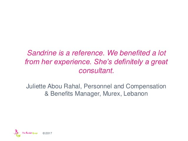 © 2017 Sandrine is a reference. We benefited a lot from her experience. She's definitely a great consultant. Juliette Abou...