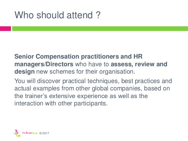 Who should attend ? Senior Compensation practitioners and HR managers/Directors who have to assess, review and design new ...
