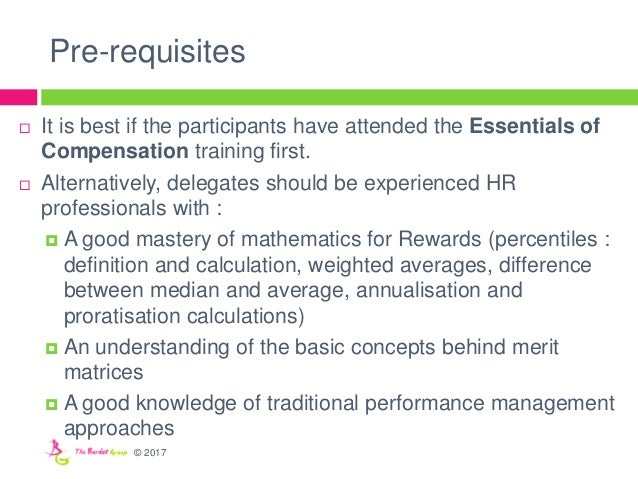 Pre-requisites  It is best if the participants have attended the Essentials of Compensation training first.  Alternative...