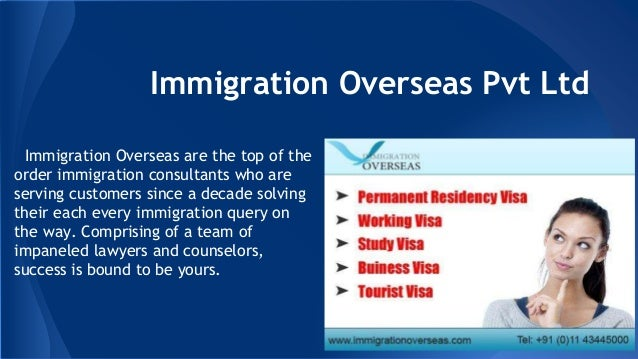 Immigration Overseas Pvt Ltd Immigration Overseas are the top of the order immigration consultants who are serving custome...