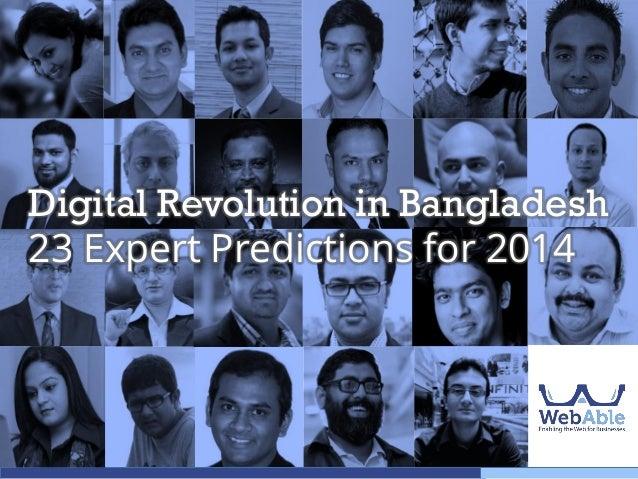 Digital Revolution in Bangladesh 23 Expert Predictions for 2014
