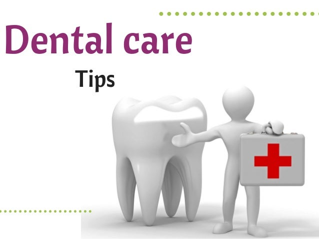 the annual product Dental care Tips