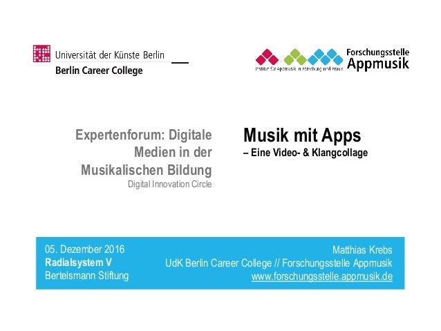 Expertenforum: Digitale Medien in der Musikalischen Bildung Digital Innovation Circle Matthias Krebs UdK Berlin Career Col...