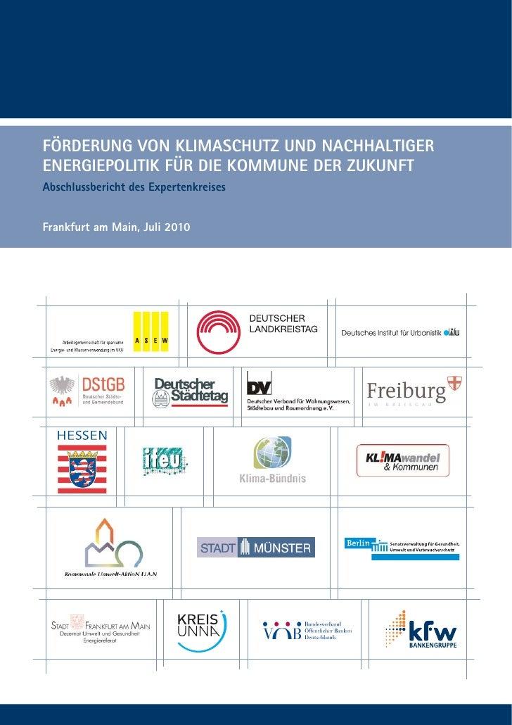 FÖRDERUNG VON KLIMASCHUTZ UND NACHHALTIGER ENERGIEPOLITIK FÜR DIE KOMMUNE DER ZUKUNFT Abschlussbericht des Expertenkreises...