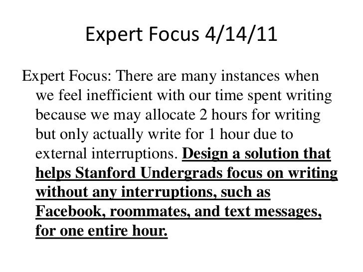 Expert Focus 4/14/11<br />Expert Focus: There are many instances when we feel inefficient with our time spent writing beca...