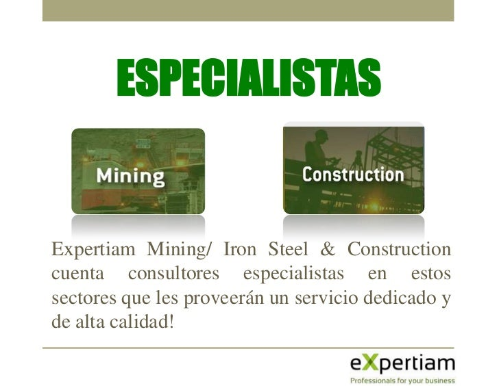 EN EXPERTIAM MINING SOMOS ESPECIALISTAS EN SUMINISTRAR PERSONAL ENLAS SIGUIENTES ÁREAS:Exploración Y Explotación MineraPla...