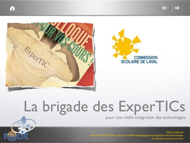 La brigade des ExperTICs                       pour une réelle intégration des technologies                               ...