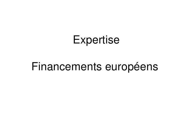 ExpertiseFinancements européens<br />