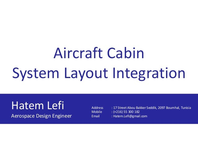 Aircraft Cabin System Layout Integration Hatem Lefi Aerospace Design Engineer Address : 17 Street Abou Bakker Seddik, 2097...