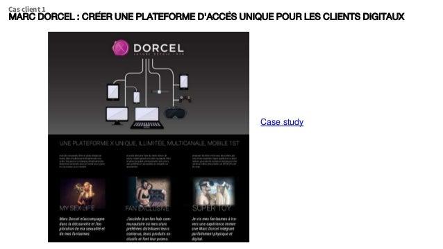 MARC DORCEL : CRÉER UNE PLATEFORME D'ACCÈS UNIQUE POUR LES CLIENTS DIGITAUX Cas client 1 Case study