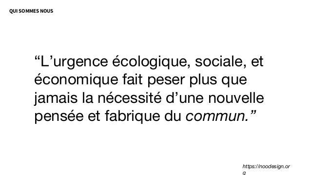 """""""L'urgence écologique, sociale, et économique fait peser plus que jamais la nécessité d'une nouvelle pensée et fabrique du..."""
