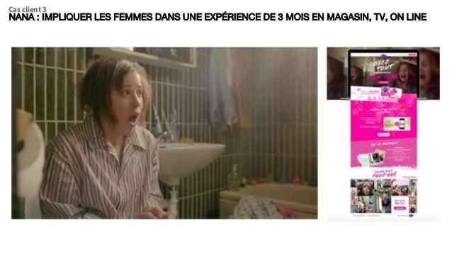 NANA : IMPLIQUER LES FEMMES DANS UNE EXPÉRIENCE DE 3 MOIS EN MAGASIN, TV, ON LINE Cas client 3