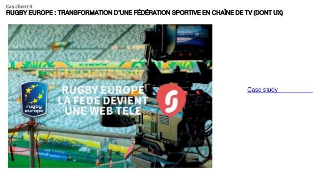 Case study RUGBY EUROPE : TRANSFORMATION D'UNE FÉDÉRATION SPORTIVE EN CHAÎNE DE TV (DONT UX) Cas client 4