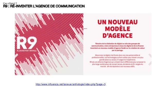 R9 : RÉ-INVENTER L'AGENCE DE COMMUNICATION Cas client 7 http://www.influencia.net/larevue/anthologie/index.php?page=3