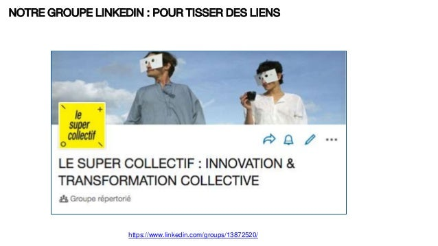 NOTRE GROUPE LINKEDIN : POUR TISSER DES LIENS https://www.linkedin.com/groups/13872520/