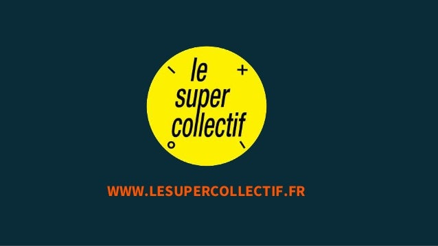 WWW.LESUPERCOLLECTIF.FR