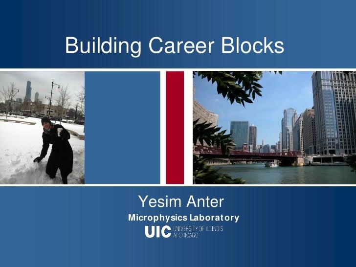 Building Career Blocks             Yesim Anter       Microphysics Laborat ory