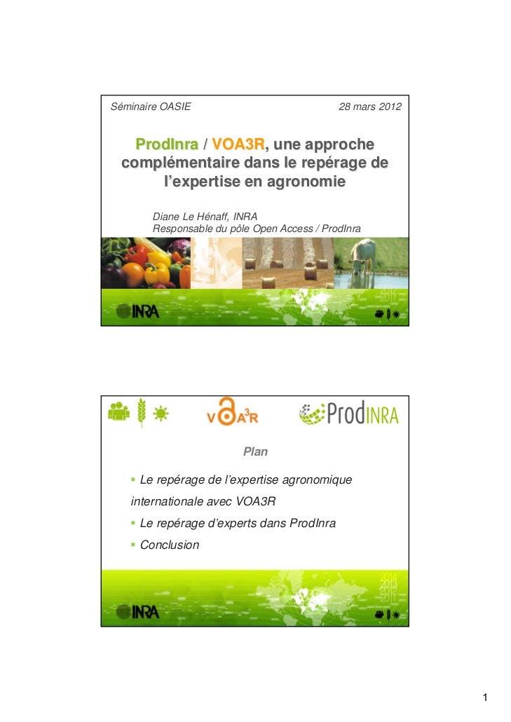 Séminaire OASIE                             28 mars 2012    ProdInra / VOA3R, une approche  complémentaire dans le repérag...