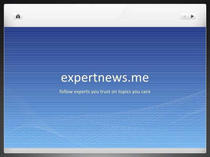 expertnews.me follow experts you trust on topics you care