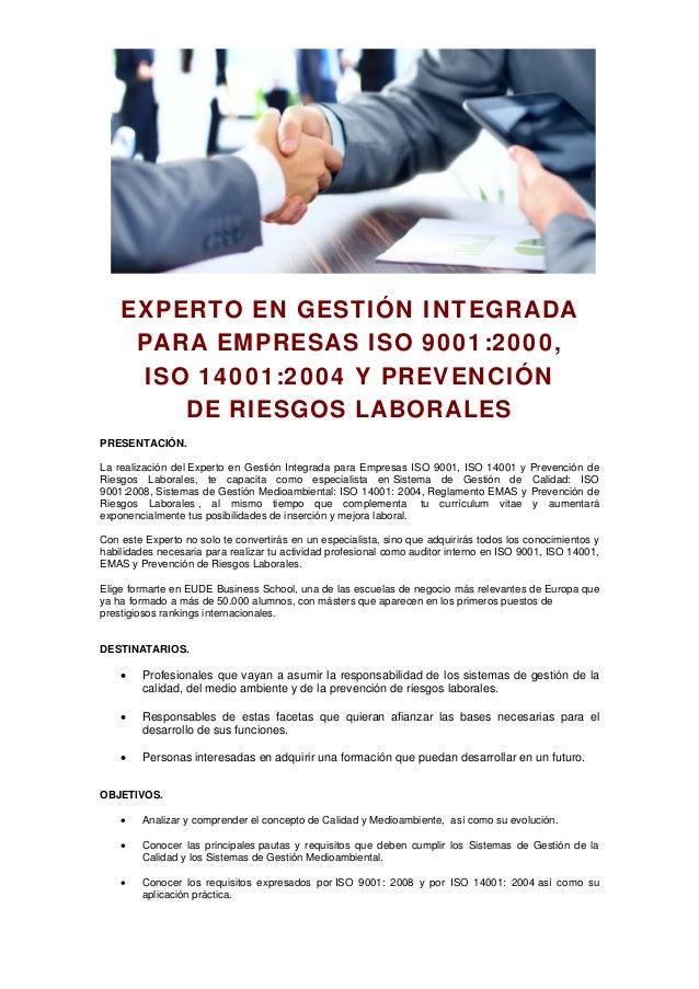 EXPERTO EN GESTIÓN INTEGRADA PARA EMPRESAS ISO 9001:2000, ISO 14001:2004 Y PREVENCIÓN DE RIESGOS LABORALES PRESENTACIÓN. L...